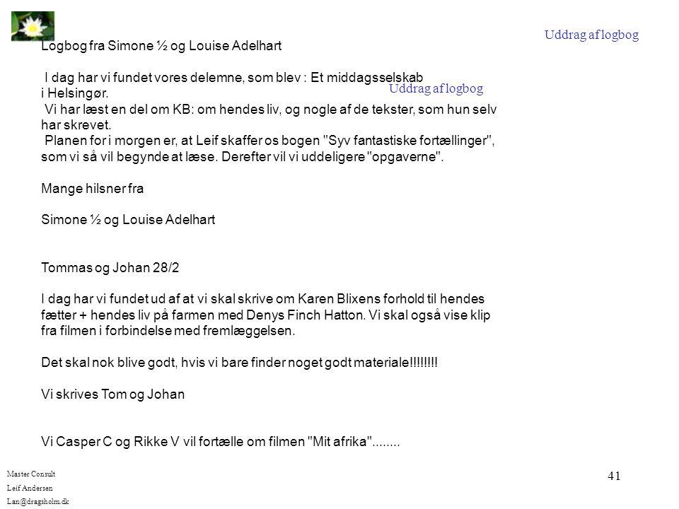 Uddrag af logbog Logbog fra Simone ½ og Louise Adelhart. I dag har vi fundet vores delemne, som blev : Et middagsselskab.
