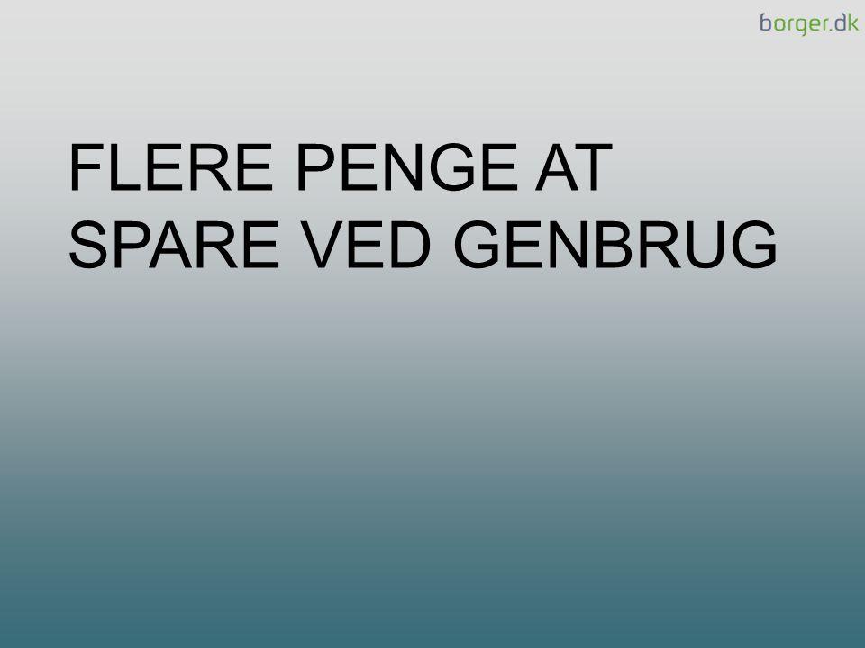 FLERE PENGE AT SPARE VED GENBRUG MORTEN