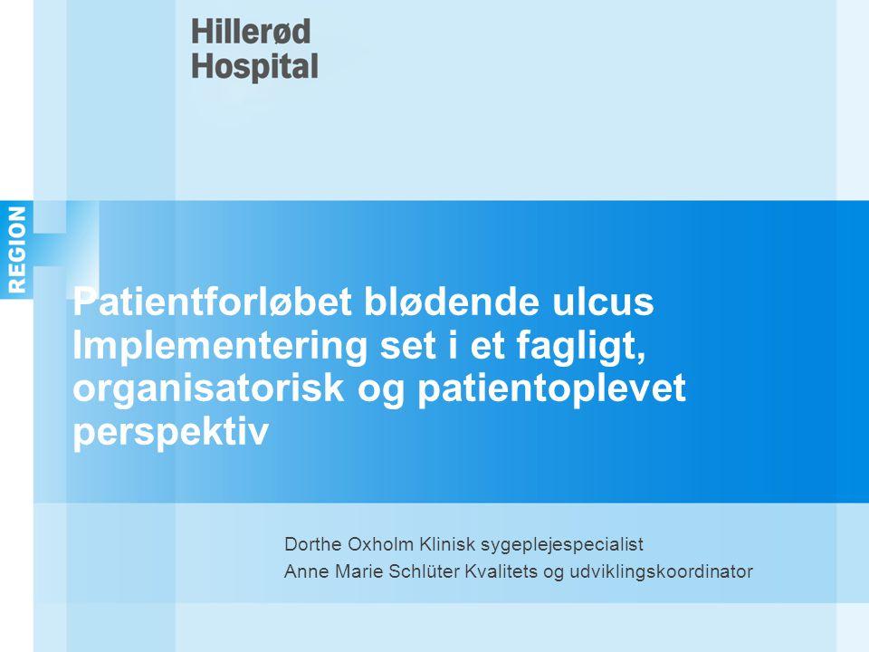 Patientforløbet blødende ulcus Implementering set i et fagligt, organisatorisk og patientoplevet perspektiv