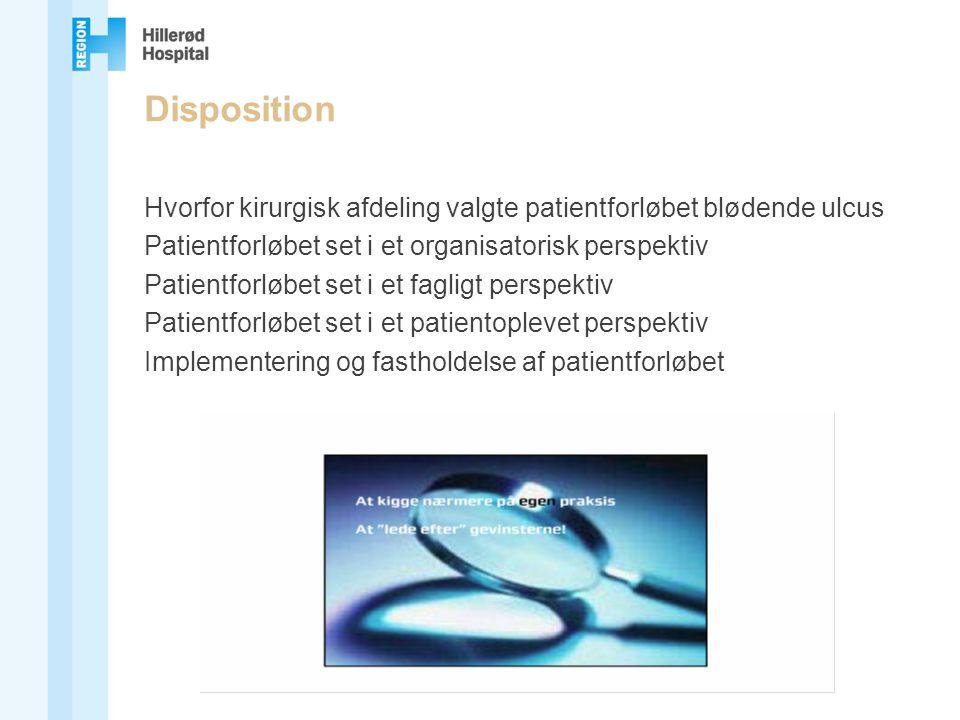 Disposition Hvorfor kirurgisk afdeling valgte patientforløbet blødende ulcus. Patientforløbet set i et organisatorisk perspektiv.