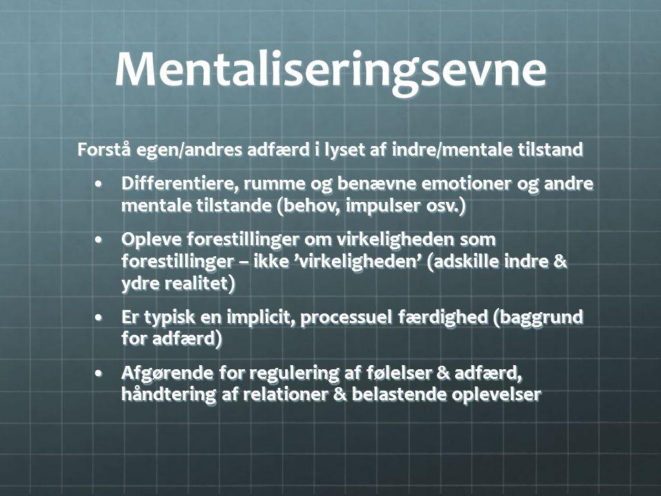 Forstå egen/andres adfærd i lyset af indre/mentale tilstand