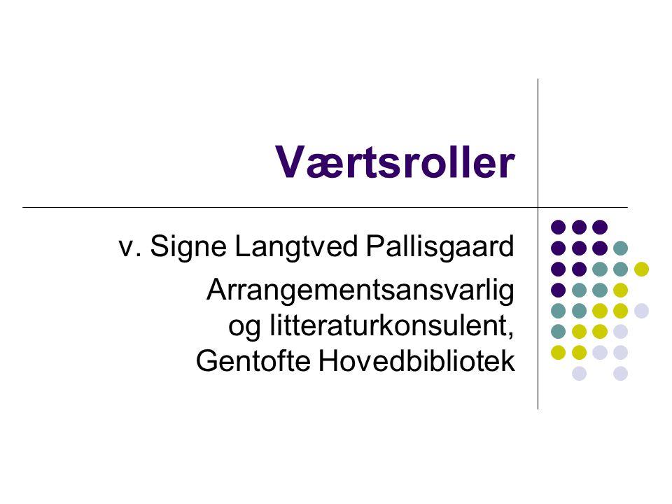 Værtsroller v. Signe Langtved Pallisgaard