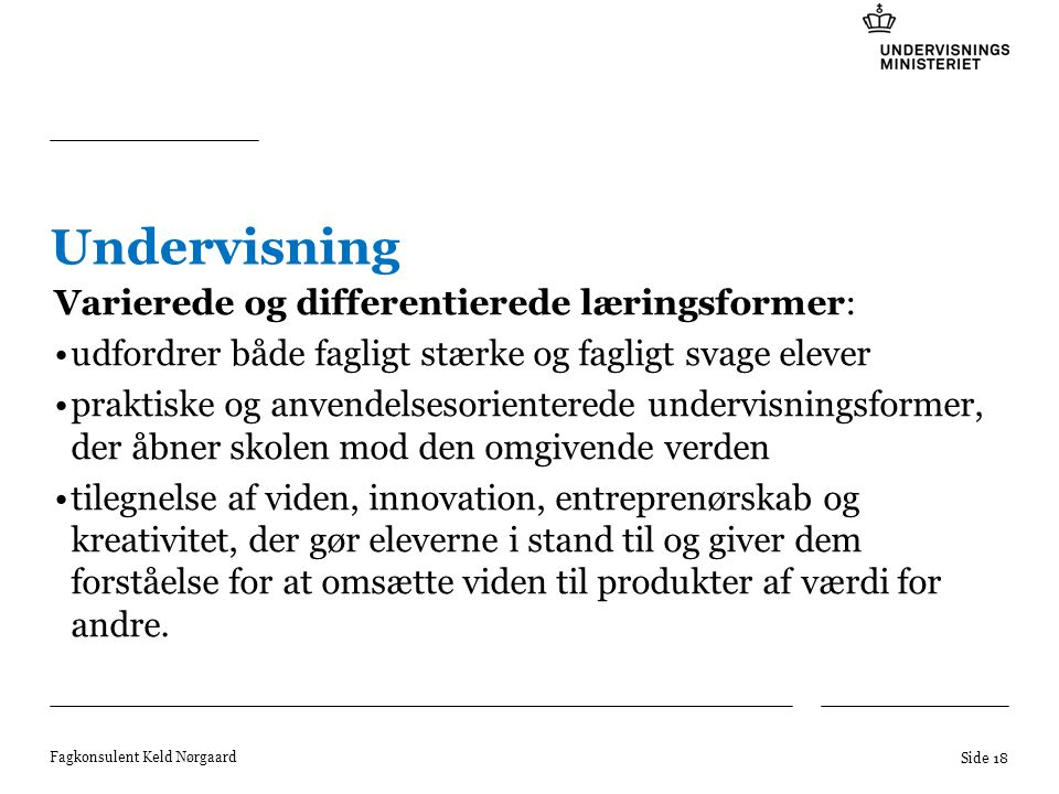Undervisning Varierede og differentierede læringsformer: