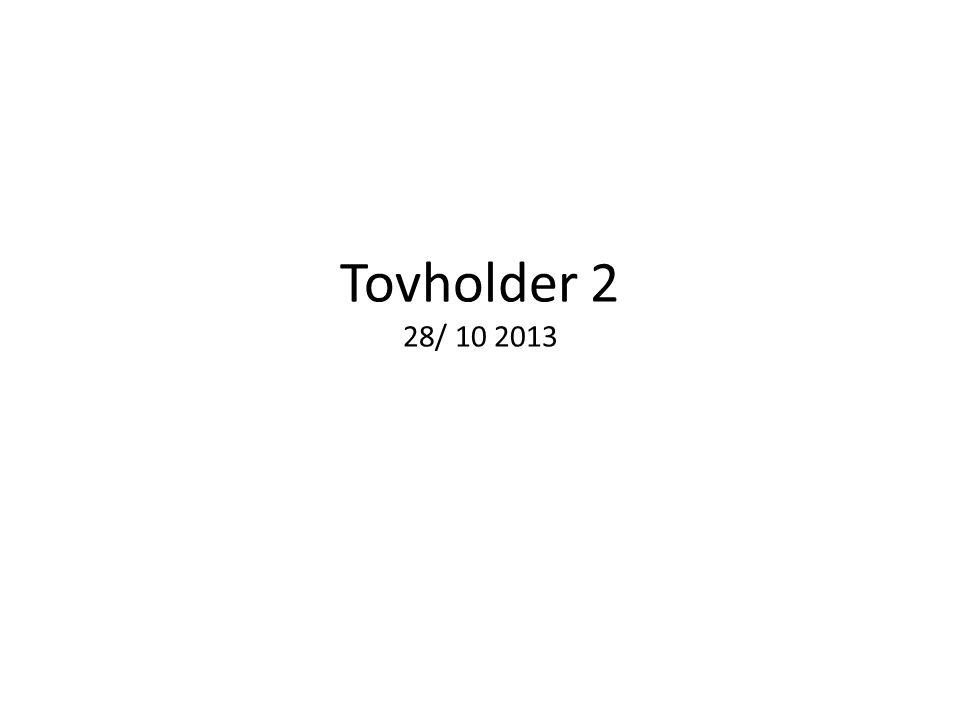 Tovholder 2 28/ 10 2013