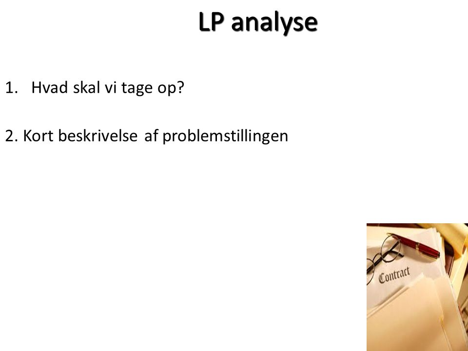 LP analyse Hvad skal vi tage op