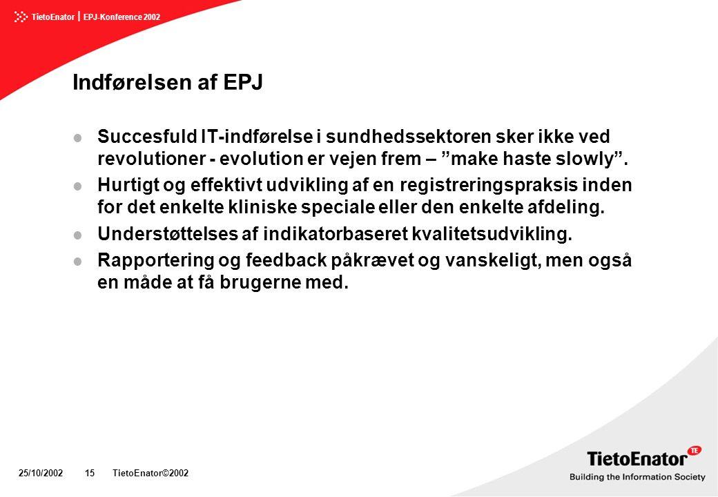 Indførelsen af EPJ Succesfuld IT-indførelse i sundhedssektoren sker ikke ved revolutioner - evolution er vejen frem – make haste slowly .