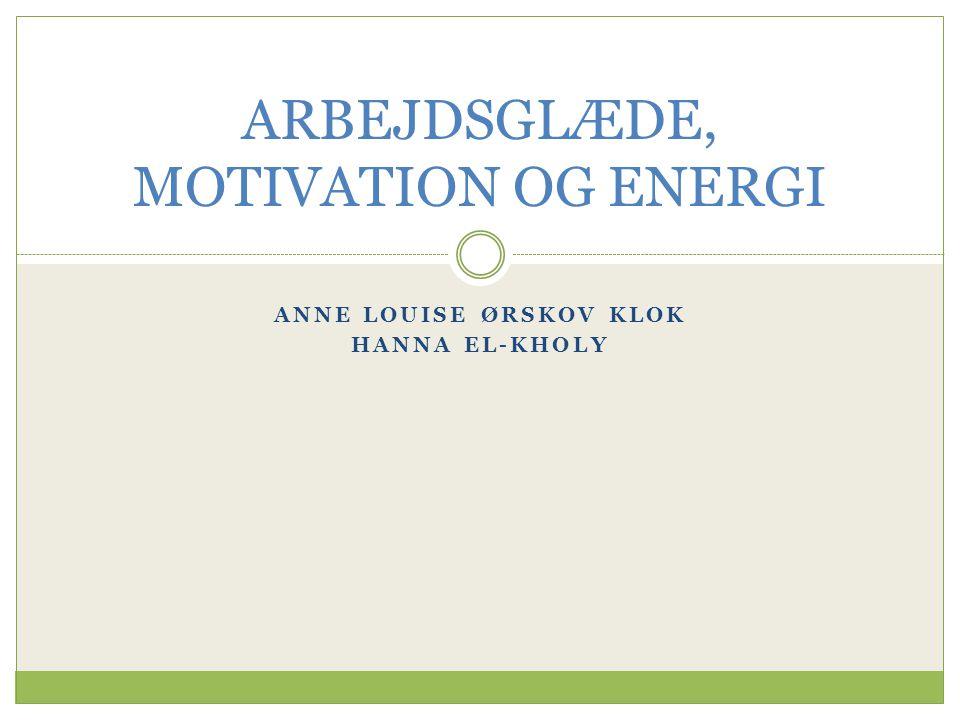 ARBEJDSGLÆDE, MOTIVATION OG ENERGI