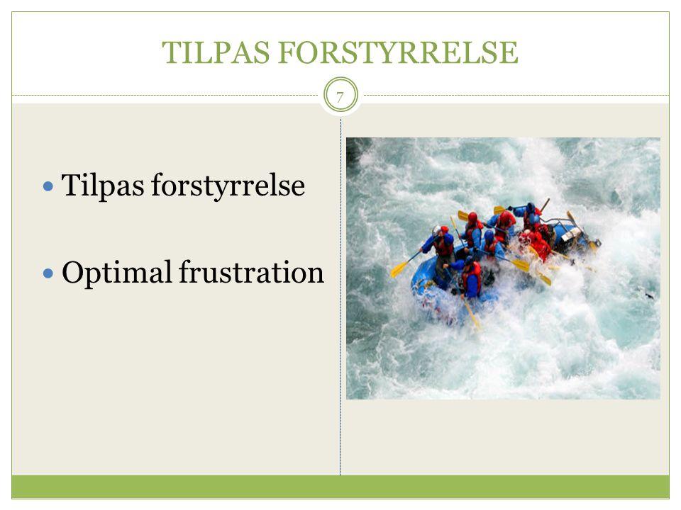 TILPAS FORSTYRRELSE Tilpas forstyrrelse Optimal frustration