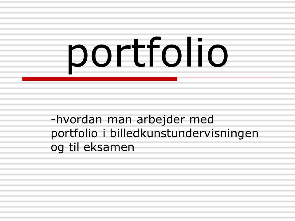 portfolio -hvordan man arbejder med portfolio i billedkunstundervisningen og til eksamen