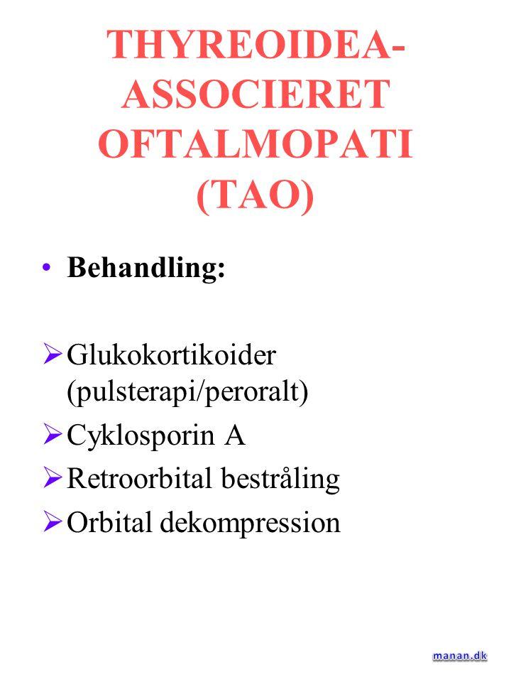 THYREOIDEA-ASSOCIERET OFTALMOPATI (TAO)
