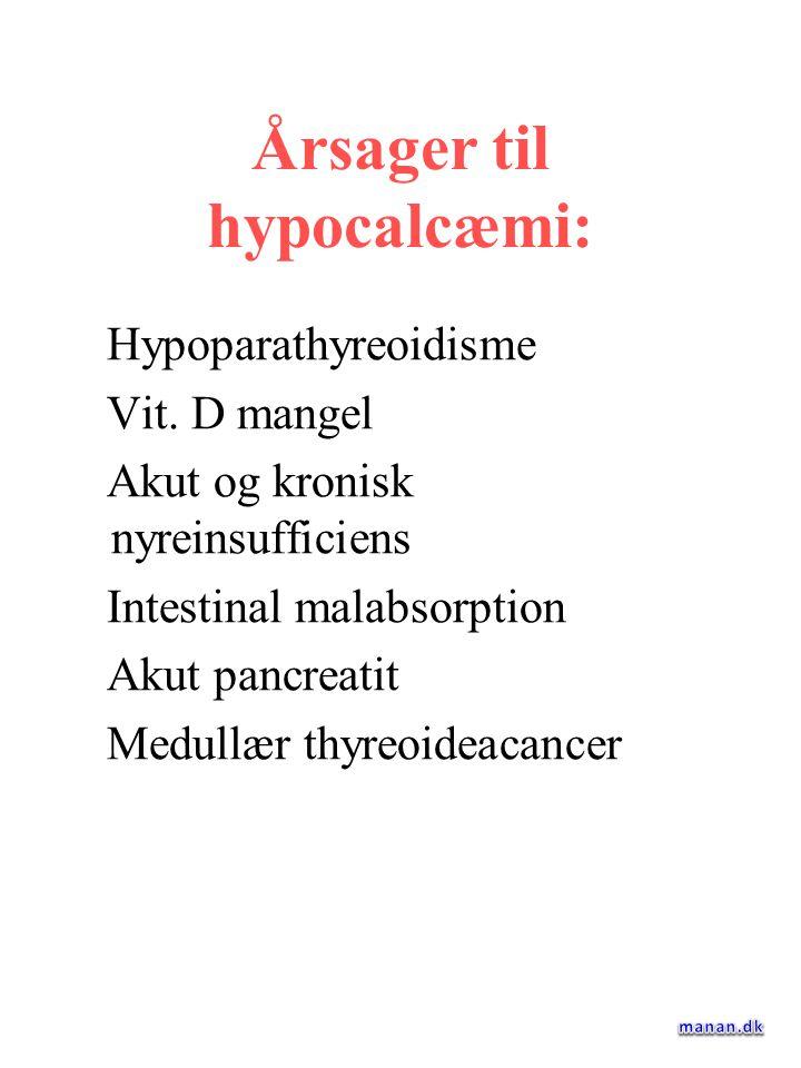 Årsager til hypocalcæmi: