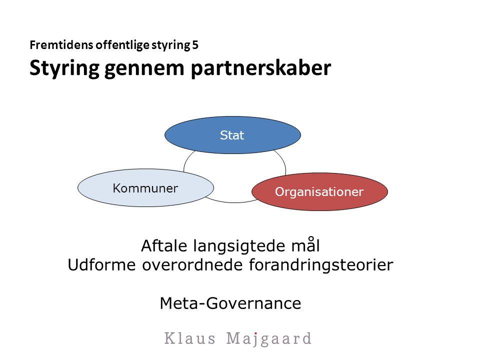 Fremtidens offentlige styring 5 Styring gennem partnerskaber