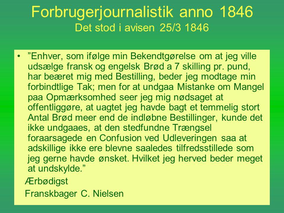 Forbrugerjournalistik anno 1846 Det stod i avisen 25/3 1846