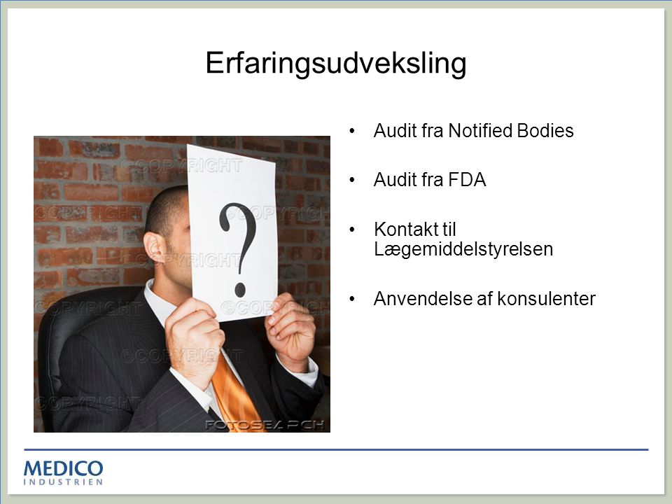 Erfaringsudveksling Audit fra Notified Bodies Audit fra FDA