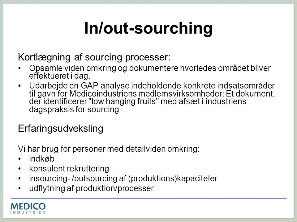 In/out-sourching Kortlægning af sourcing processer: