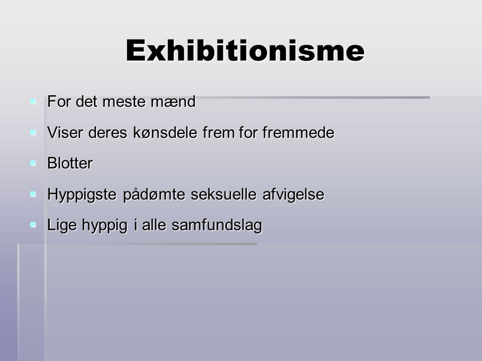 Exhibitionisme For det meste mænd