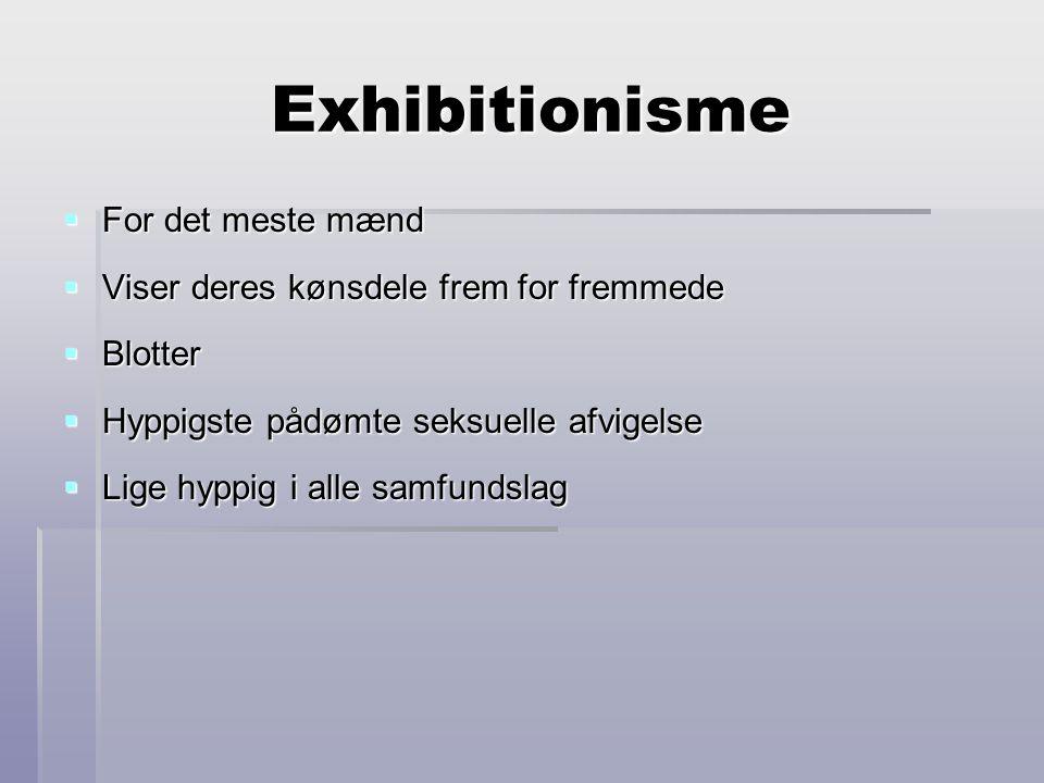Exhibitionisme For det meste mænd