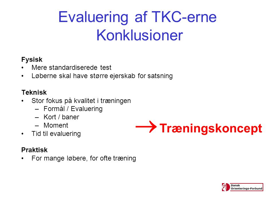 Evaluering af TKC-erne Konklusioner