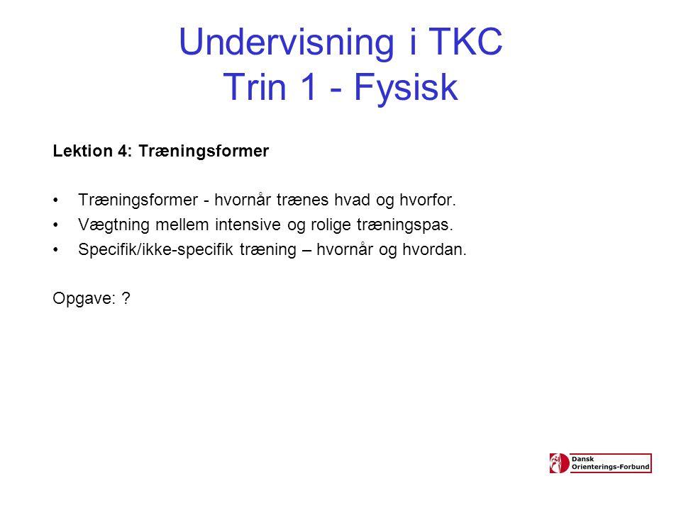 Undervisning i TKC Trin 1 - Fysisk