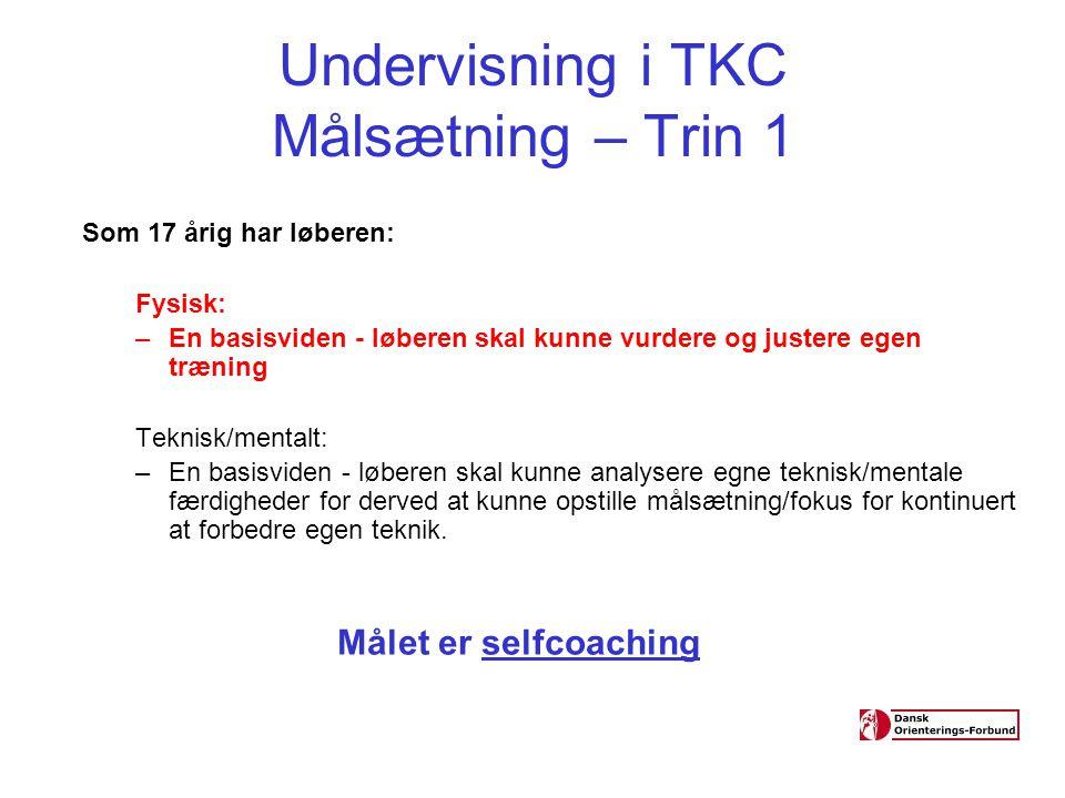 Undervisning i TKC Målsætning – Trin 1