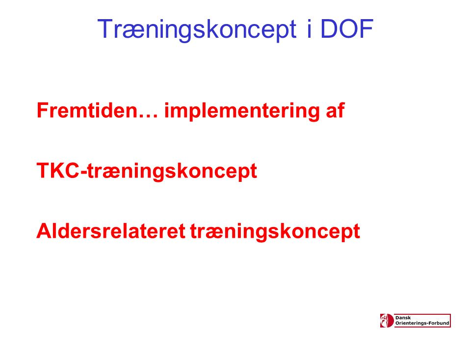 Træningskoncept i DOF Fremtiden… implementering af TKC-træningskoncept