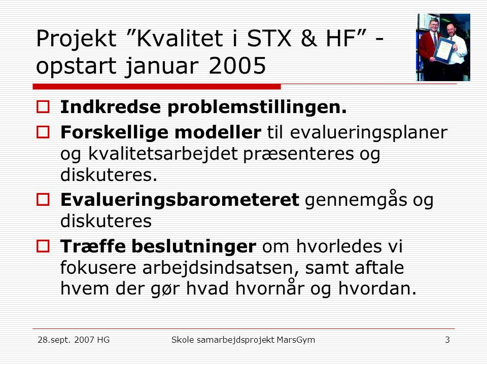 Projekt Kvalitet i STX & HF - opstart januar 2005