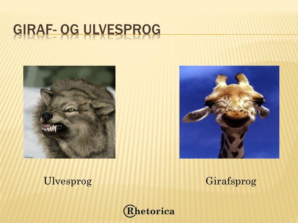Giraf- og ulvesprog Ulvesprog Girafsprog