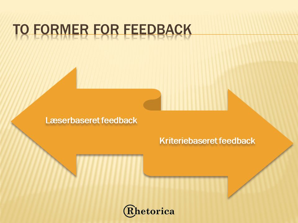 Læserbaseret feedback Kriteriebaseret feedback