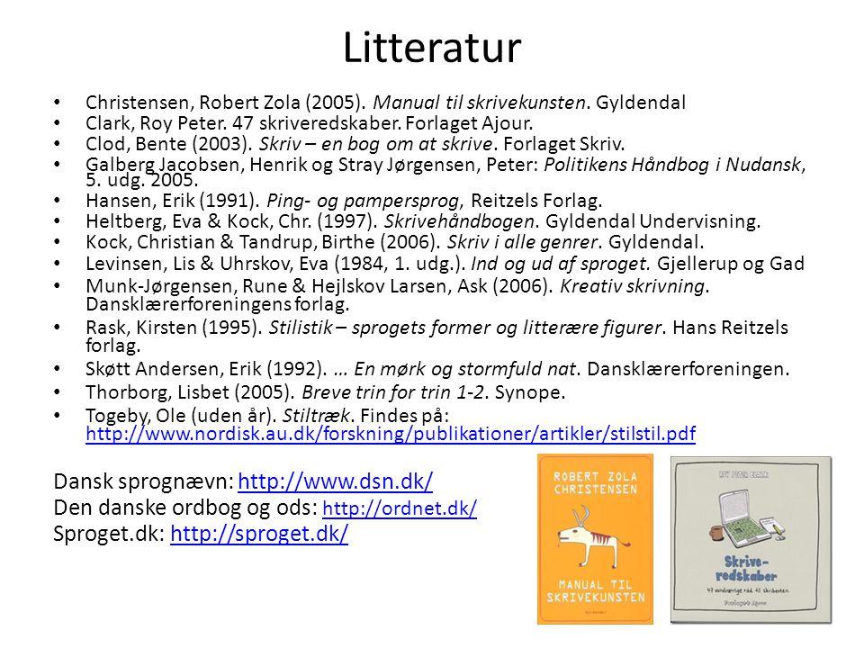 Litteratur Dansk sprognævn: http://www.dsn.dk/