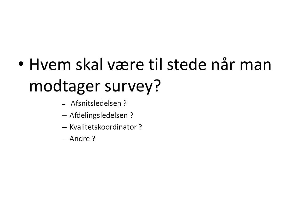 Hvem skal være til stede når man modtager survey