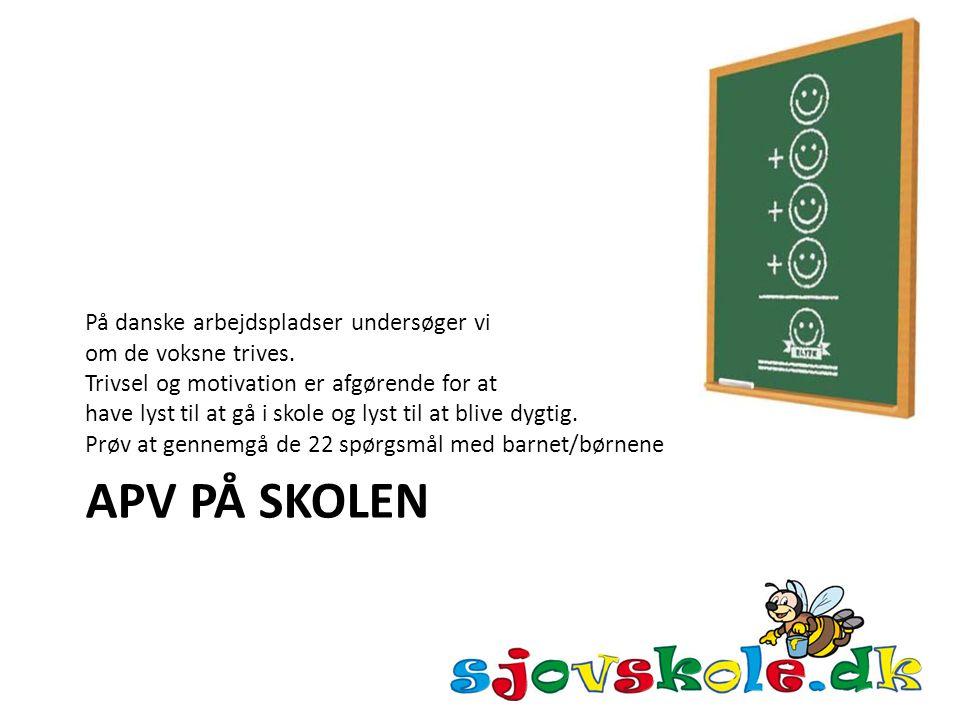 APV på skolen På danske arbejdspladser undersøger vi