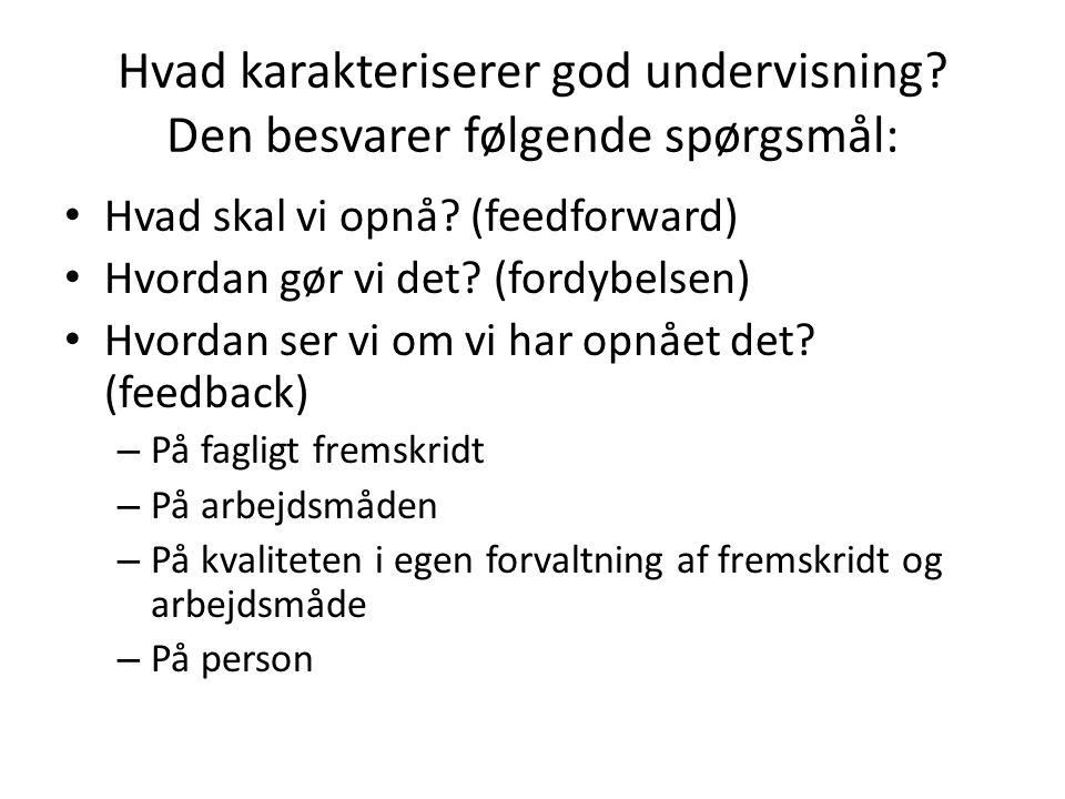 Hvad karakteriserer god undervisning Den besvarer følgende spørgsmål:
