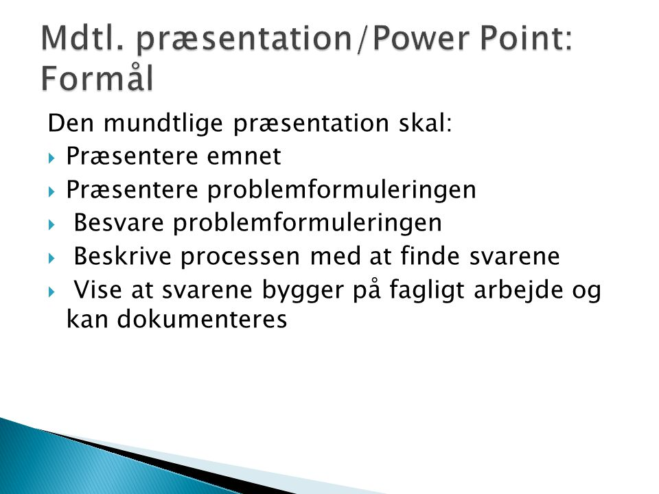 Mdtl. præsentation/Power Point: Formål