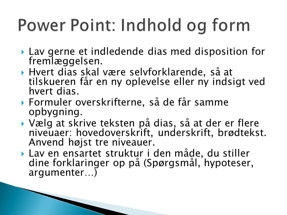 Power Point: Indhold og form