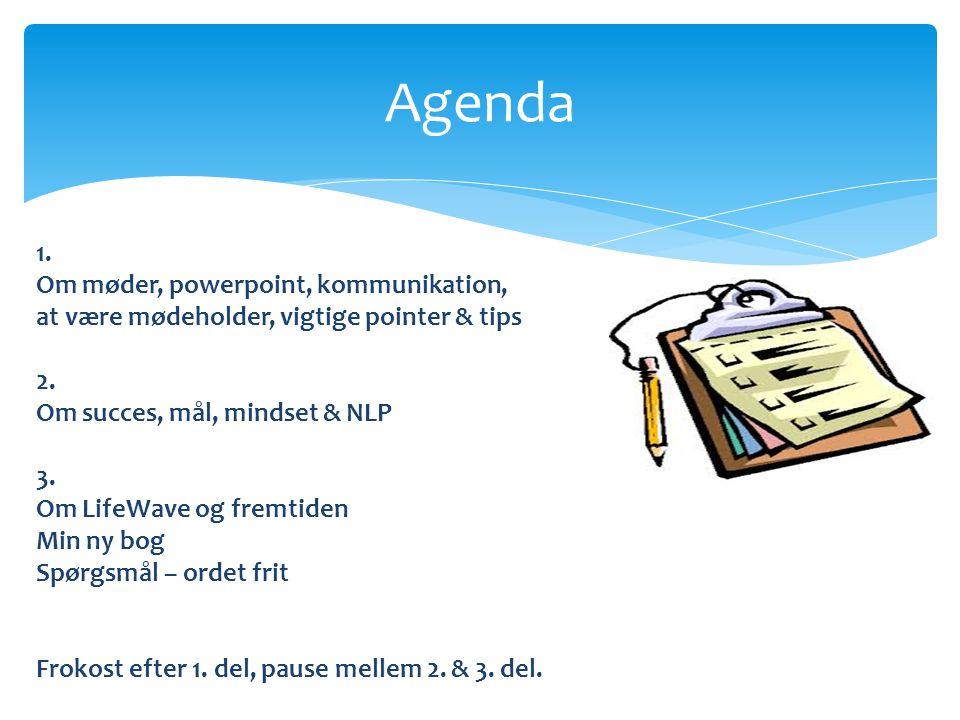 Agenda 1. Om møder, powerpoint, kommunikation,