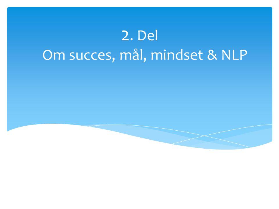 2. Del Om succes, mål, mindset & NLP