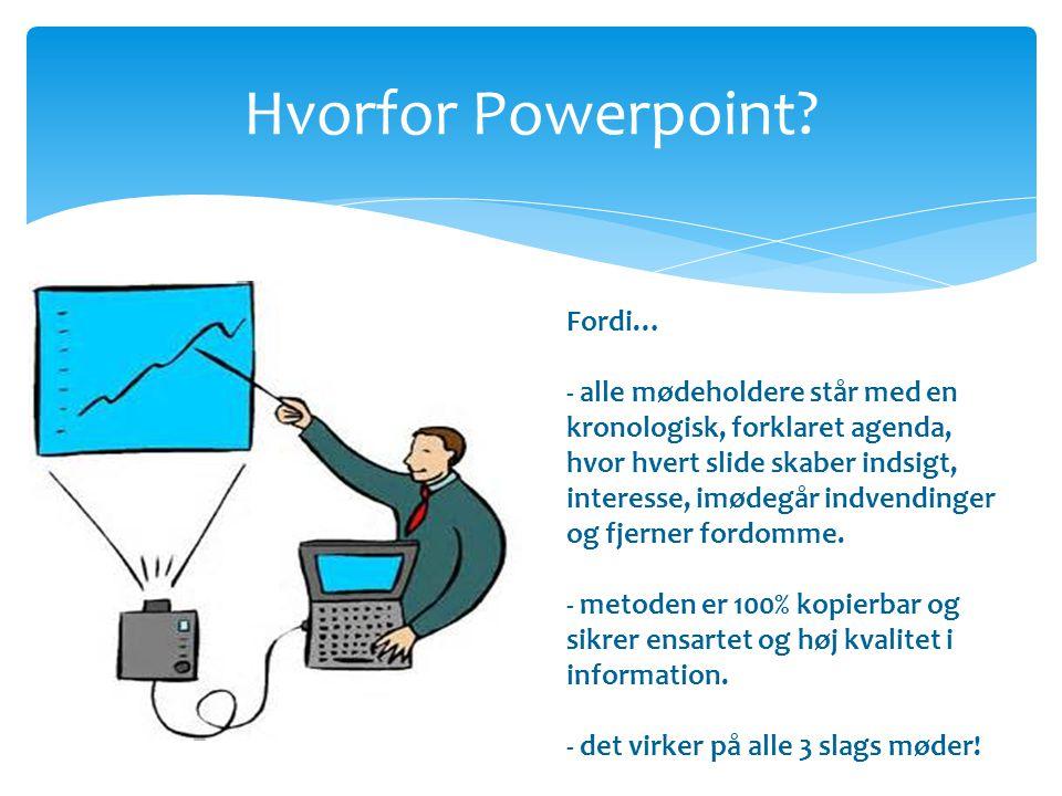 Hvorfor Powerpoint Fordi…