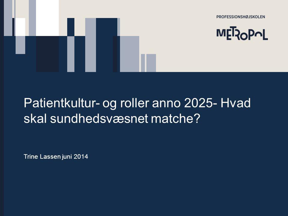Patientkultur- og roller anno 2025- Hvad skal sundhedsvæsnet matche