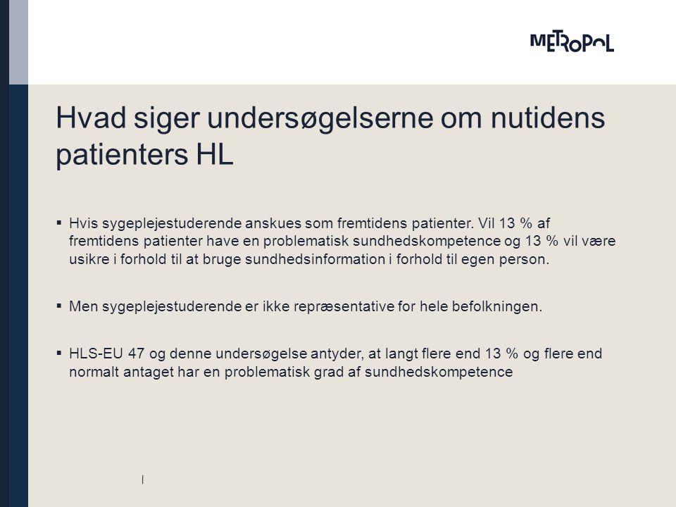 Hvad siger undersøgelserne om nutidens patienters HL