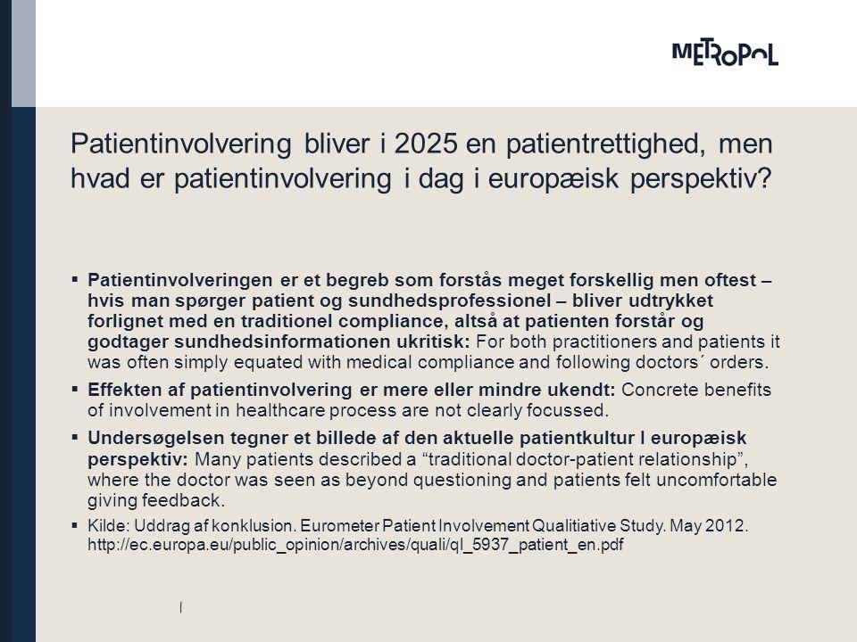 Patientinvolvering bliver i 2025 en patientrettighed, men hvad er patientinvolvering i dag i europæisk perspektiv