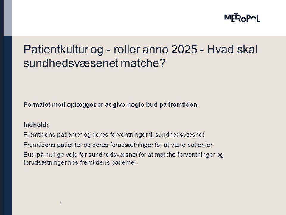 Patientkultur og - roller anno 2025 - Hvad skal sundhedsvæsenet matche