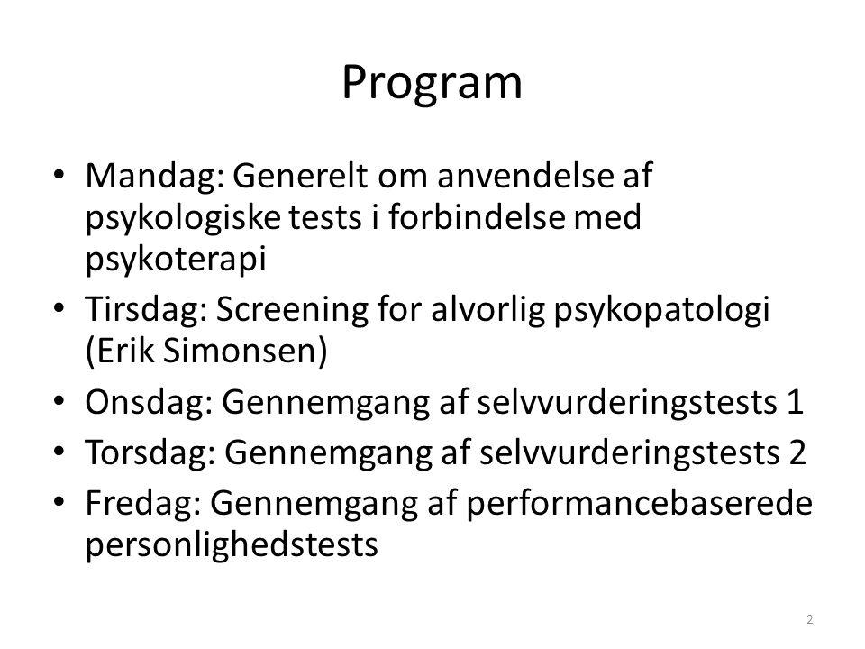 Program Mandag: Generelt om anvendelse af psykologiske tests i forbindelse med psykoterapi.