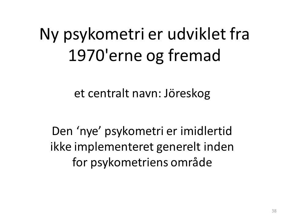 Ny psykometri er udviklet fra 1970 erne og fremad