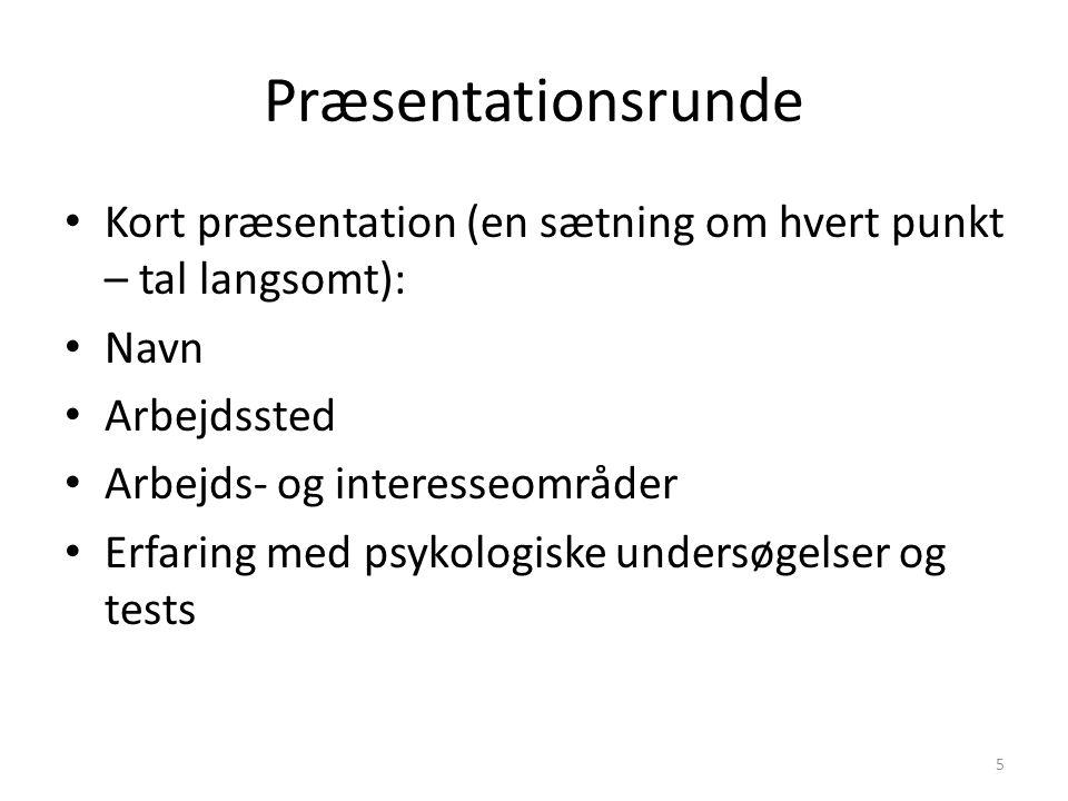 Præsentationsrunde Kort præsentation (en sætning om hvert punkt – tal langsomt): Navn. Arbejdssted.