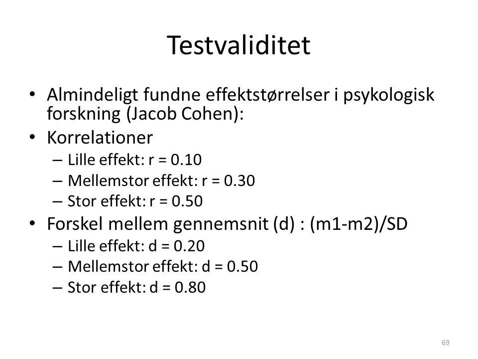 Testvaliditet Almindeligt fundne effektstørrelser i psykologisk forskning (Jacob Cohen): Korrelationer.