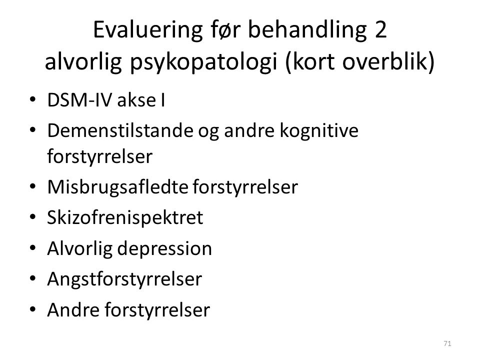Evaluering før behandling 2 alvorlig psykopatologi (kort overblik)