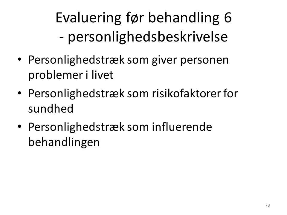 Evaluering før behandling 6 - personlighedsbeskrivelse