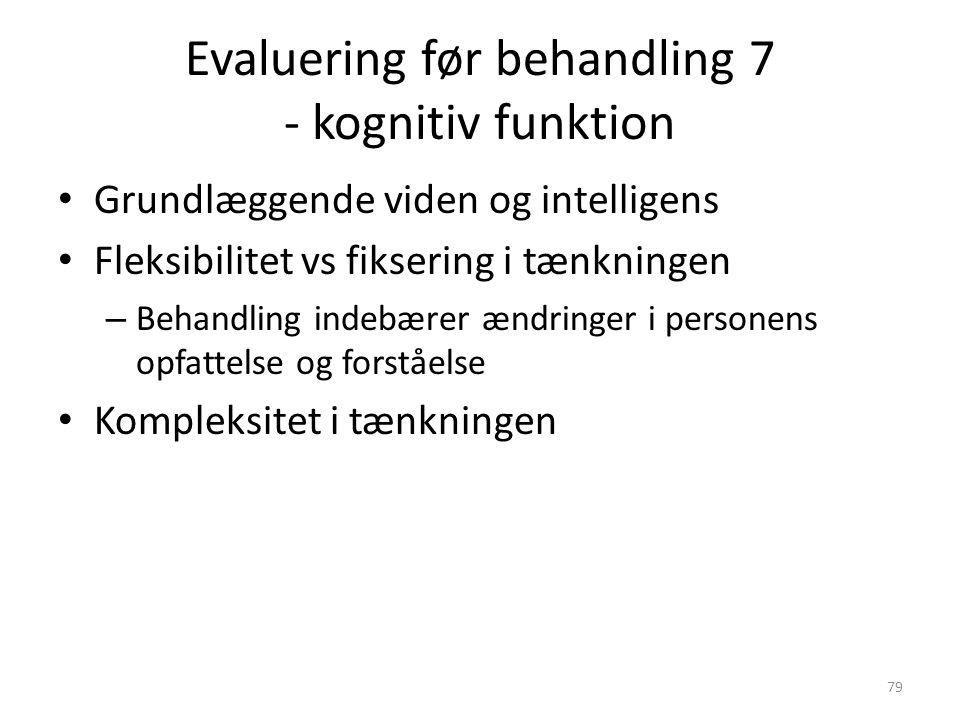 Evaluering før behandling 7 - kognitiv funktion