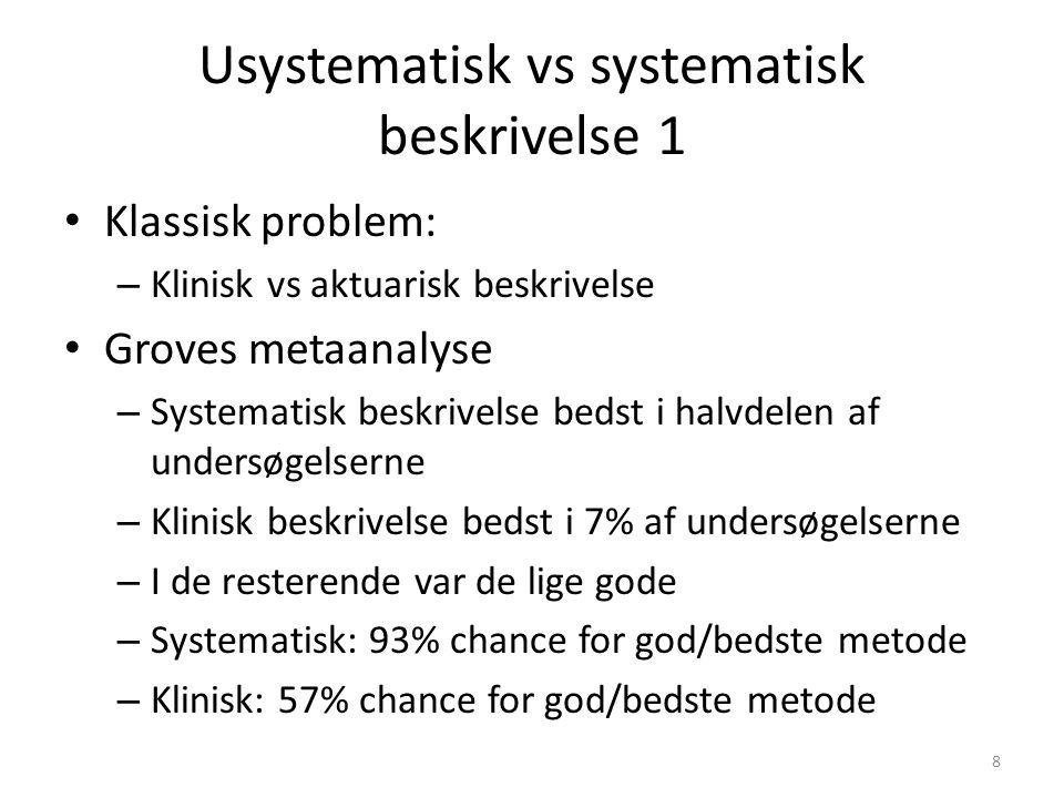 Usystematisk vs systematisk beskrivelse 1