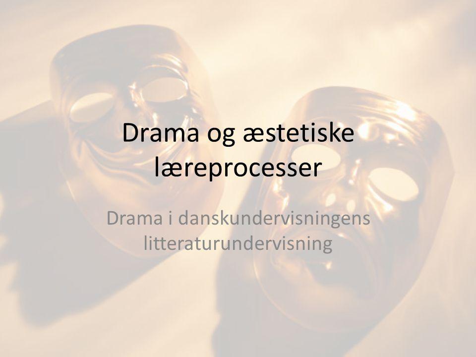 Drama og æstetiske læreprocesser